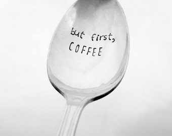 But First, Coffee Spoon, Hand Stamped Spoon, Vintage Spoon, Silverplate, Coffee Spoon, Funny Coffee Spoon, Coffee Lover, Coffee Gift Present
