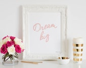 Dream Big Printable Art | Typography Quote | Pink Calligraphy Art | Typography Design | Girl Nursery | Wall Decor | Office Decor