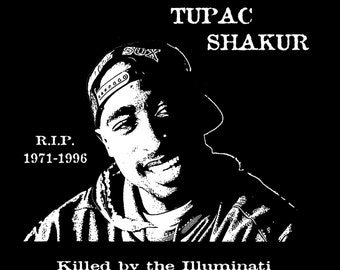 Tupac Shakur Memorial Shirt. Killed by the Illuminati RIP 1971-1996