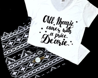 SALE! All Magic Comes With A Price Dearie Women's Graphic Tee | V-Neck Tee | OUAT | Once Upon A Time | Rumple | Dark One | Dearie | Gift