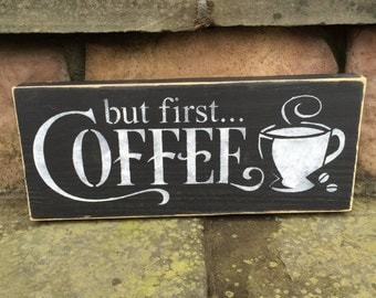 """Home decor painted Wooden Sign, Home Decor, Birthday Gift, Christmas gift, - """"But First... Coffee"""" sign by Allison Miller Design"""