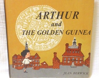 "1963 ""Arthur and the Golden Guinea"" by Jean Berwick"