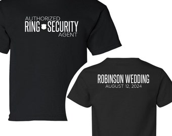 Authorized Ring Security Agent with Wedding Name and Date on Backside Personalized T-Shirt | Ring Security Shirt | Ring Bearer Shirt