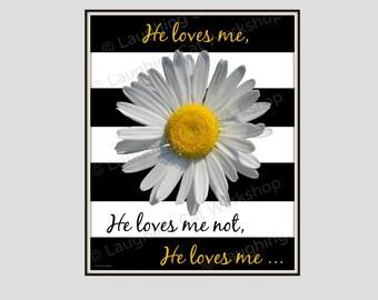Hipster He Loves Me He Loves Me Not Print Daisy Art Funny Girl Art Cute Teen Girl Room Decor Love Quote Art Black White Bedroom Art Girly