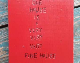 WiLDWoRDS -beautiful woods on wood- Crosby Stills Nash & Young song lyric - OuR HoUSe iS a VeRY VeRY VeRY FiNe HoUSe - art block, wall art