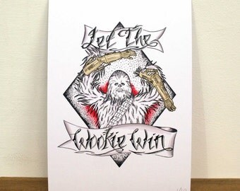 Star Wars 'Let The Wookie Win!' Chewbacca Print (A5)