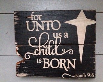 For unto us a child is born wood sign