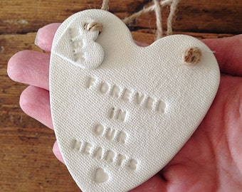 Forever in our hearts ~ clay memorial heart with personalised tag ~ remembrance