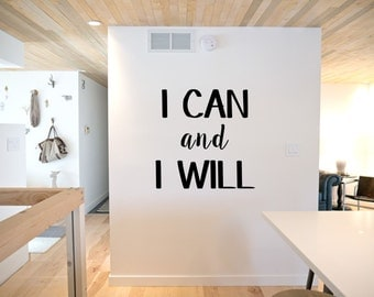 I Can and I Will, inspirational, motivational quote Wall Art Vinyl Decal Sticker