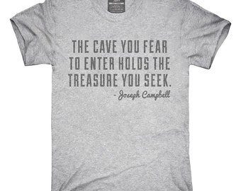 The Cave You Fear Joseph Campbell Quote T-Shirt, Hoodie, Tank Top, Gifts