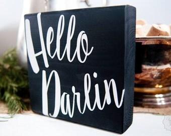 HELLO DARLIN' - Wooden Sign
