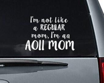 I'm not like a regular mom, I'm an AOII MOM car decal sticker