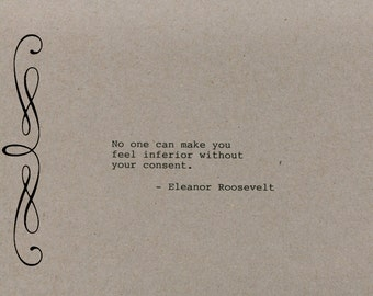 Eleanor Roosevelt Quote Made on Typewriter  Art Quote Wall Art - No one can make you feel inferior without your consent.