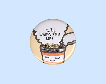 Love Cup Noodle Badge 'I'll warm you up!' - cup noodle pin, kawaii button, cup noodle button, cup noodles, cup noodle art