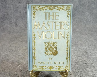 The Master's Violin By Myrtle Reed C. 1904