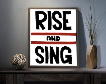 Rise and Sing Digital Art Print - Inspirational Rise Up Wall Art, Motivational Achieve Greatness Art, Printable Rise And Shine Typography