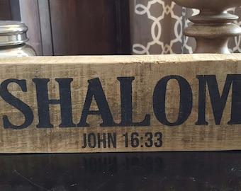SHALOM / John 16:33 / Barnwiod Shelf Sitter with burlap drawstring bag