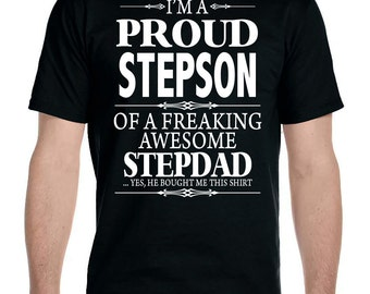 I'm A Proud StepSon Of A Freaking Awesome StepDad - Unisex T-Shirt