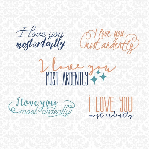 I Love You Most Ardently Set SVG STUDIO Ai EPS Scalable Vector Instant Download Commercial Use Cutting File Cricut Silhouette
