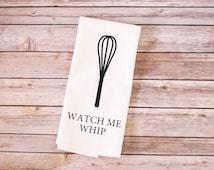 Funny Song Lyric Tea Towel, Flour Sack Towel - Watch Me Whip