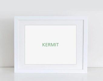 "Minimalist Typographic print ,Printable art - ""Kermit"" typography poster. kermit the frog typography. green text on white background."