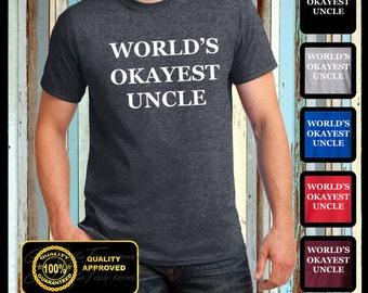 Worlds Okayest Uncle tshirt Funny mens tee