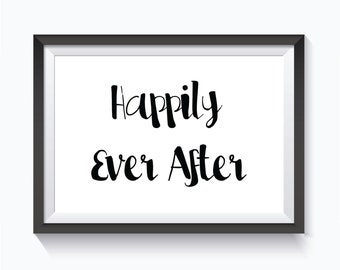 Happily Ever After, Love, Love Print,  Wedding, Wedding Decor, Wedding Print, Inspirational, Calligraphy, Typography Print, Printable
