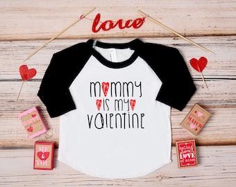 Mommy is my Valentine Shirt; Valentine's Day Shirt; Kid's Valentine's Day Shirt; Baby Valentine's Day Shirt; Valentine's Day Tshirt; Cute