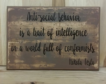 Nikola Tesla wood sign quote, anti social funny sign, humorous gift, custom wooden sign, distressed sign, wood sign saying, wall sign