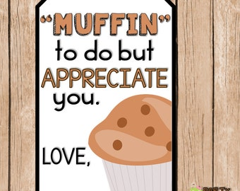 Teacher Appreciation, Volunteer Appreciation, End of the Year, Muffin Gift Tag, Printable Download