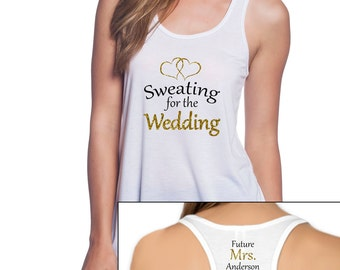 Sweating for the Wedding Engaged Workout Racerback Flowy Tee Shirt with Glitter Customized