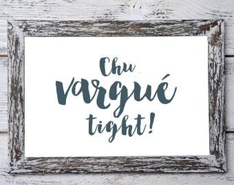 Chu Vargé Tight - French Acadian, Français Acadien