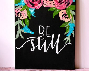 """Be Still // Canvas Quote // 11"""" x 14"""" // Be Still Canvas Quote Art // Hand Lettered // Hand Painted"""