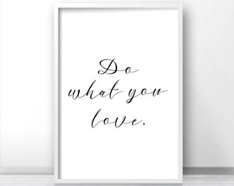Do What You Love Quote Wall Art Print, Digital Download Art, Inspirational Wall Art Printable Decor, Typography Quote Print, Digital Art