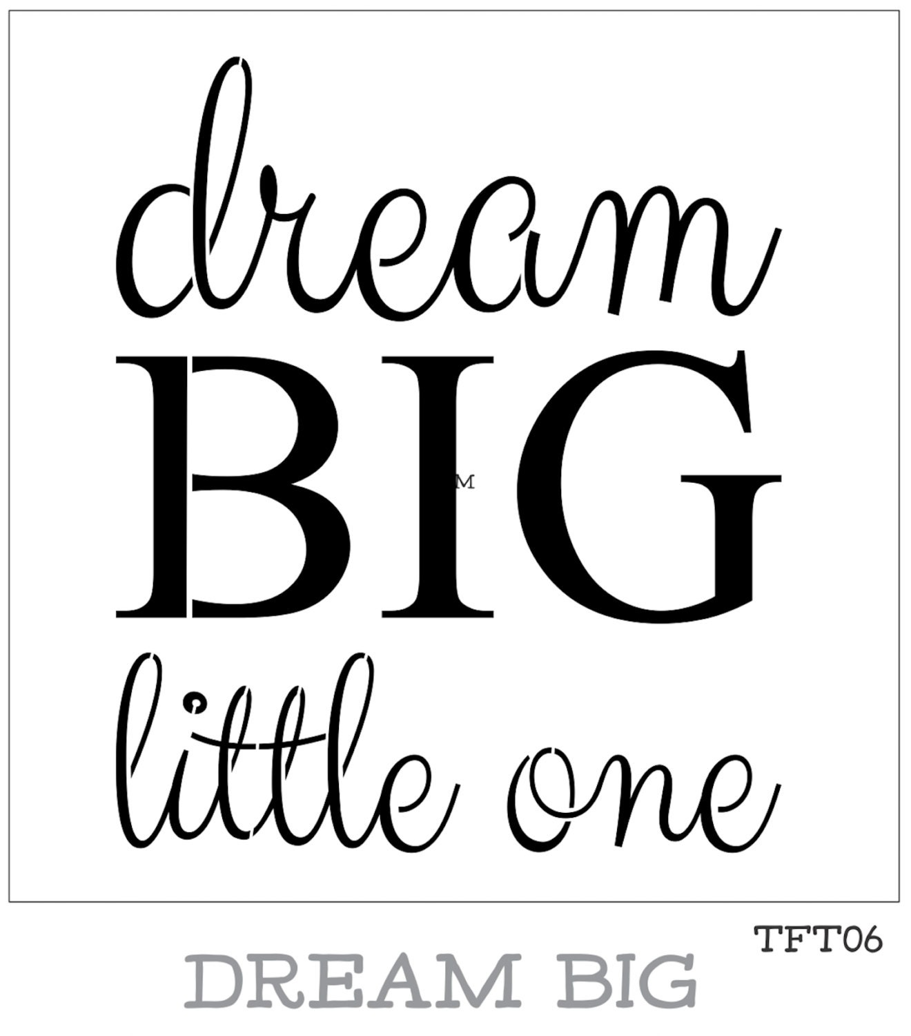 Dream Big Little One Furniture Or Wall Stencil Tones For