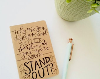 You Were Born to Stand Out Moleskine hand lettered journal notebook