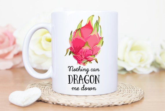 Coffee Mug Dragon Fruit Nothing Can Dragon Me Down Coffee Mug - Great Gift for Vegan or Vegetarian - Funny Mug