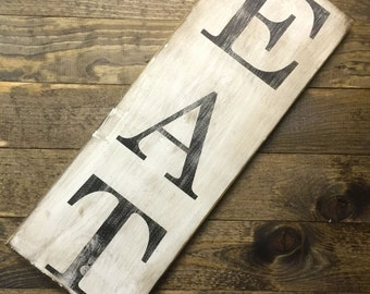 Eat, Kitchen sign, Eat Rustic Kitchen, Distressed Sign, Eat Sign, Eat kitchen sign, wooden sign, wood sign, kitchen wall decor, custom sign