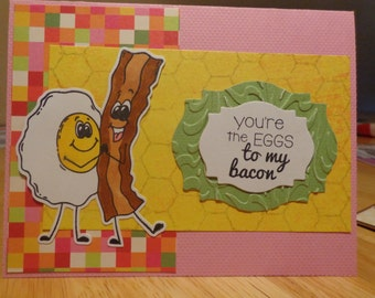Eggs to my bacon card