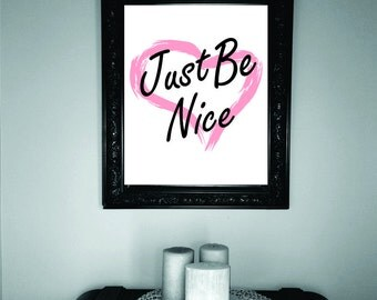 Just Be Nice Pink Heart, Digital Download, Print, Graphic
