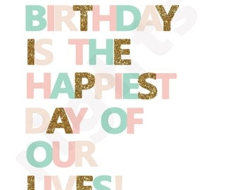 Your Birthday is the Happiest Day of our Lives - teal