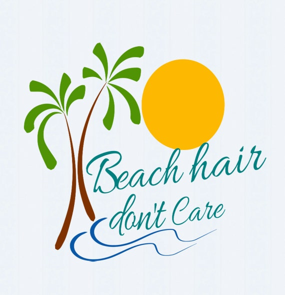 Beach Hair Don't Care SVG File DXF pdf eps ai by ...