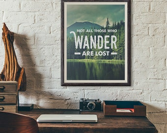 Instant Download Not All Those Who Wander Are Lost Poster Print - P1108