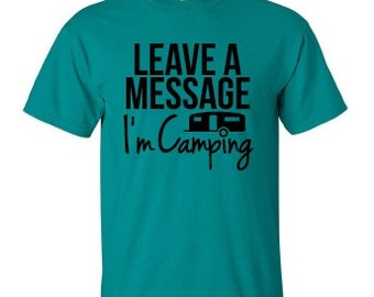 Funny Camping T-Shirt, Leave a Message I'm Camping T-shirt