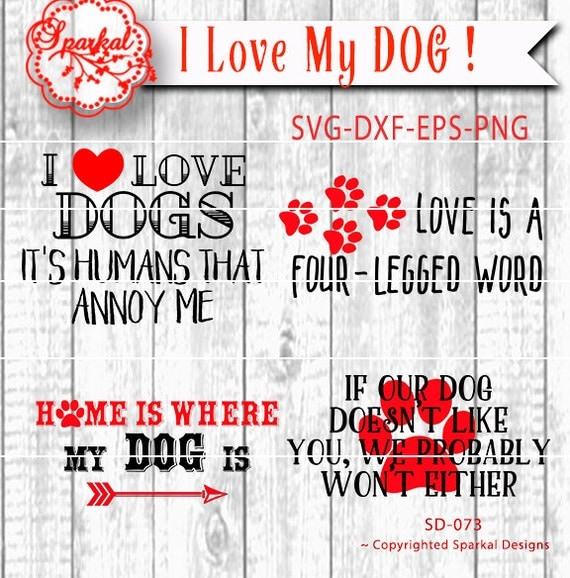 My Dog Loves Me Quotes: Dog Quotes Svg Cut File Sport Cutting File, Four Dog Lover