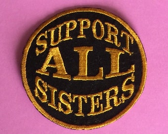 Support All Sisters Feminist Iron On Patch