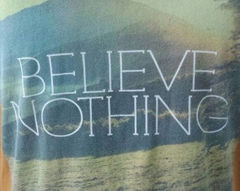 Believe Nothing Women's tee