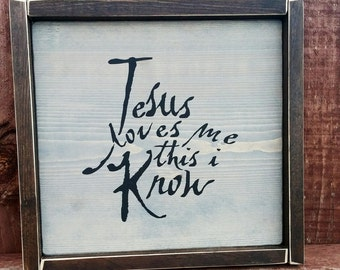 Jesus Loves Me This I Know-Wood Sign