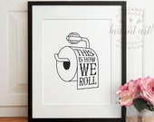 Bathroom wall art - This is how we roll PRINTABLE art - Black & white bathroom printable, bathroom wall decor,funny bathroom wall decor