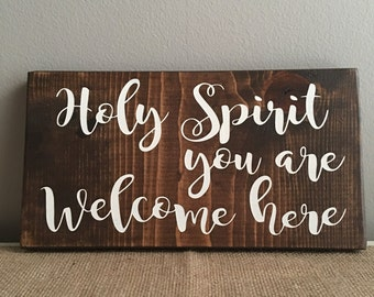 Holy Spirit you are welcome here - scripture art-scripture signs - wood signs-christian wall art